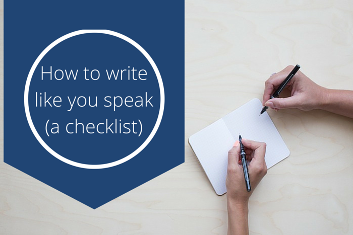 How to write like you speak (a checklist)
